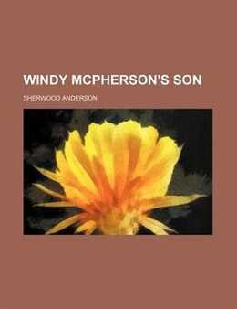 Book Windy McPherson's son by Sherwood Anderson