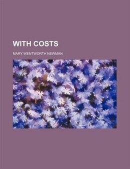 Book With costs by Mary Wentworth Newman