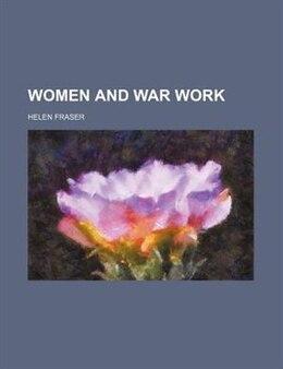 Book Women and war work by Helen Fraser