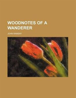 Book Woodnotes of a Wanderer by John Ramsay