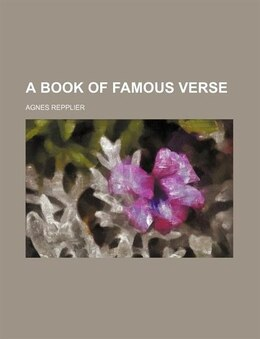 Book A Book of Famous Verse by Agnes Repplier