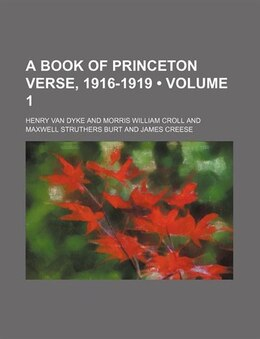 Book A Book Of Princeton Verse, 1916-1919 (volume 1) by Henry Van Dyke