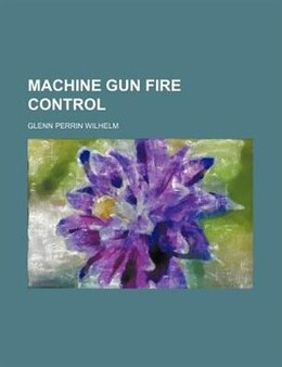 Book Machine Gun Fire Control by Glenn Perrin Wilhelm
