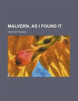 Book Malvern, As I Found It by Timothy Pounce