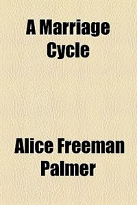 Book A Marriage Cycle by Alice Freeman Palmer