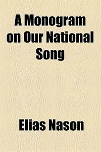 Book A Monogram on Our National Song by Elias Nason