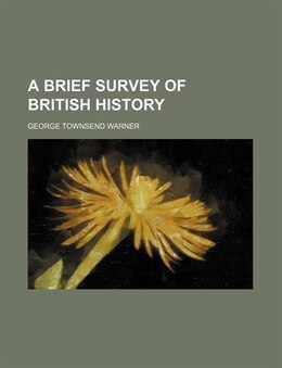 Book A Brief Survey of British History by George Townsend Warner