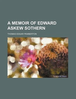 Book A Memoir Of Edward Askew Sothern by Thomas Edgar Pemberton