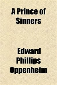 Book A Prince of Sinners by Edward Phillips Oppenheim