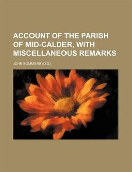 Book Account of the parish of Mid-Calder, with miscellaneous remarks by John Sommers