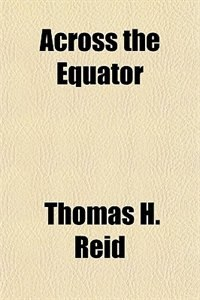 Book Across the Equator by Thomas H. Reid