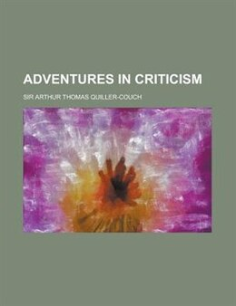 Book Adventures in Criticism by Arthur Quiller-couch
