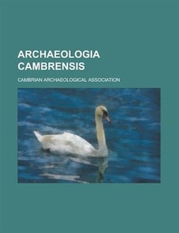 Book Archaeologia cambrensis by Cambrian Archaeological Association