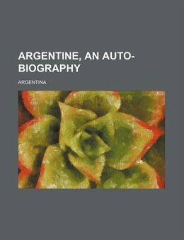 Book Argentine, an auto-biography by Argentina