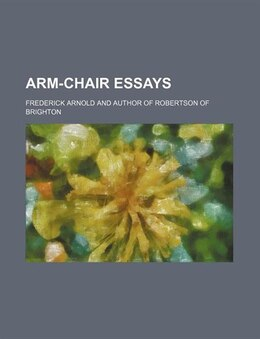Book Arm-chair essays by Frederick Arnold