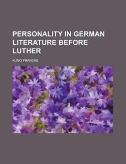 Book Personality In German Literature Before Luther by Kuno Francke