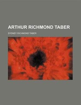 Book Arthur Richmond Taber by Sydney Richmond Taber