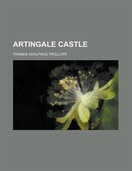 Book Artingale Castle by Thomas Adolphus Trollope