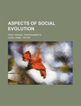 Book Aspects Of Social Evolution; First Series Temperaments by John Lionel Tayler