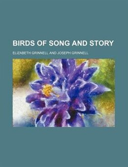 Book Birds of Song and Story by Elizabeth Grinnell