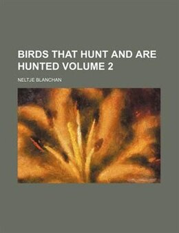 Book Birds That Hunt And Are Hunted Volume 2 by Neltje Blanchan