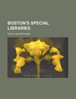 Book Boston's Special Libraries by Ralph Lester Power