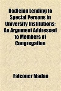 Book Bodleian lending to special persons in University institutions by Falconer Madan