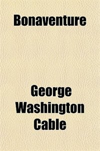 Book Bonaventure by George Washington Cable