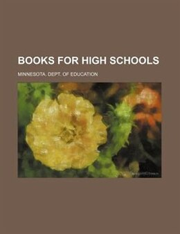 Book Books for high schools by Minnesota. Dept. Of Education