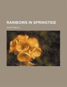 Book Rainbows In Springtide by Sadie