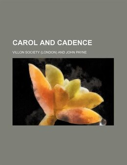 Book Carol and cadence by Villon Society