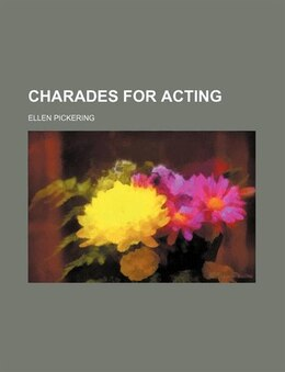 Book Charades for Acting by Ellen Pickering