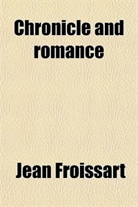 Book Chronicle and romance by Jean Froissart