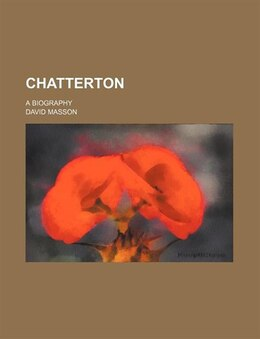 Book Chatterton; A Biography by David Masson