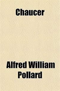 Book Chaucer by Alfred William Pollard