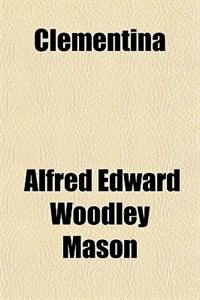 Book Clementina by Alfred Edward Woodley Mason