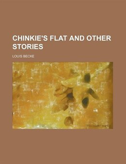 Book Chinkie's Flat and Other Stories by Louis Becke