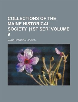 Book Collections Of The Maine Historical Society. [1st Ser.? Volume 9 by Maine Historical Society