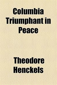 Book Columbia Triumphant in Peace by Théodore Henckels