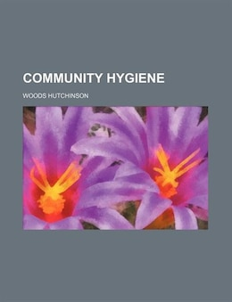Book Community hygiene by Woods Hutchinson