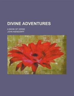 Book Divine Adventures; A Book Of Verse by John Niendorff