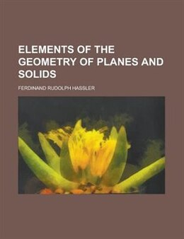 Book Elements of the geometry of planes and solids by Ferdinand Rudolph Hassler
