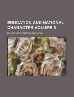 Book Education And National Character Volume 5 by Religious Education Association