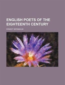 Book English Poets of the Eighteenth Century by Ernest Bernbaum