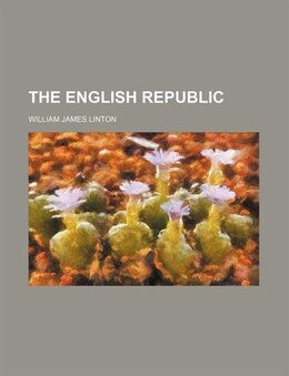 Book English republic by William James Linton