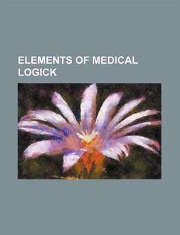 Book Elements of Medical Logick by Gilbert Blane