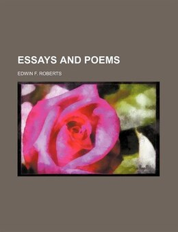 Book Essays and poems by Edwin F. Roberts