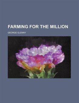 Book Farming for the million by George Glenny