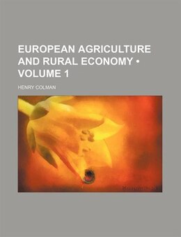 Book European Agriculture And Rural Economy (volume 1) by Henry Colman