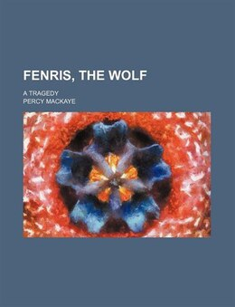 Book Fenris, The Wolf; A Tragedy by Percy Mackaye